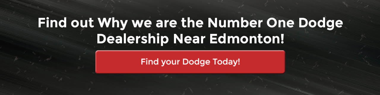 Find out Why we are the Number One Dodge Dealership Near Edmonton!