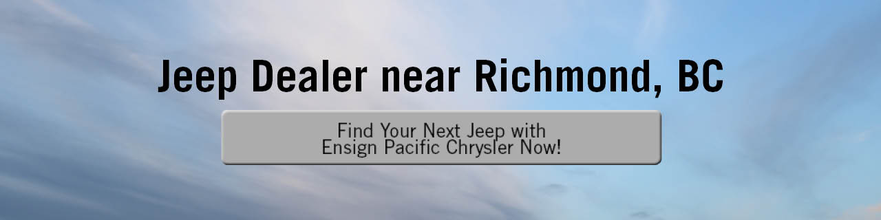 A banner showing a cloudy blue sky with the words 'Jeep Dealer near Richmond, BC' across the top in black and a blue button that says 'Find Your Next Jeep with Ensign Pacific Chrysler Now!' in the centre. The button turns gray on mouseover.