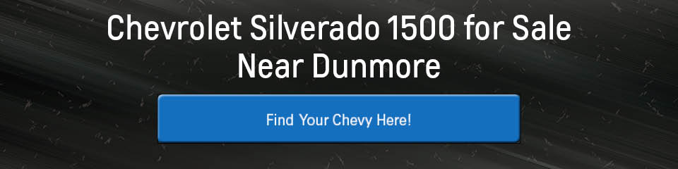 Chevrolet Silverado 1500 for Sale Near Dunmore